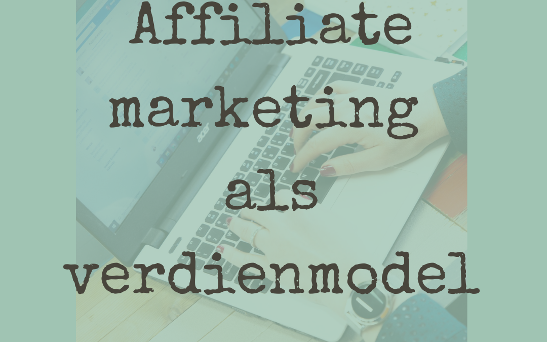 Affiliate marketing als verdienmodel