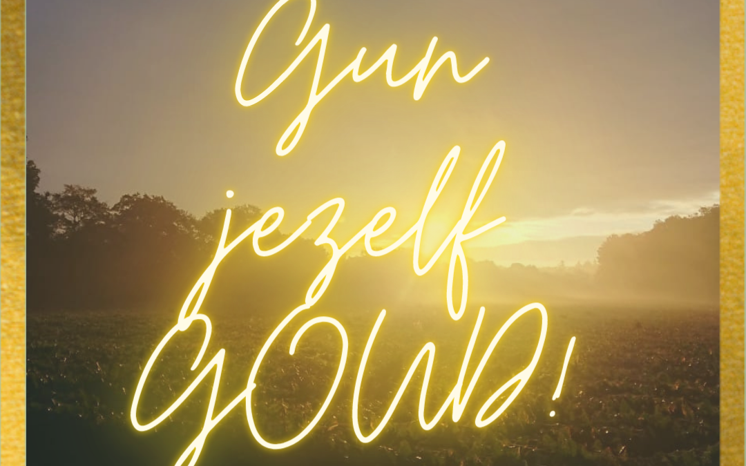 Gun jezelf GOUD