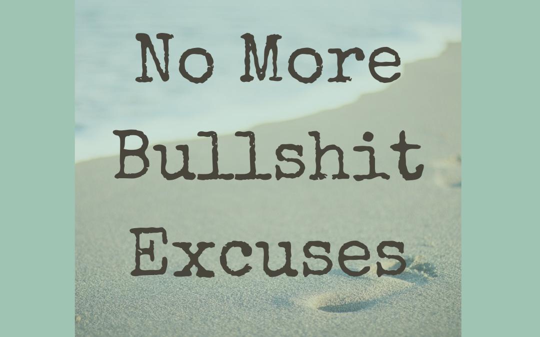 No more Bullshit Excuses - Margreet Stegeman