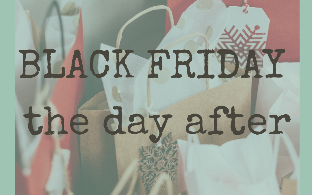 Black Friday, the day after - Margreet Stegeman