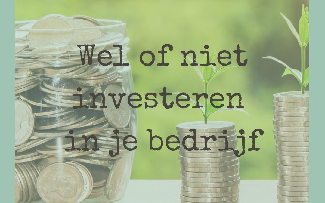 Wel of niet investeren in je bedrijf?